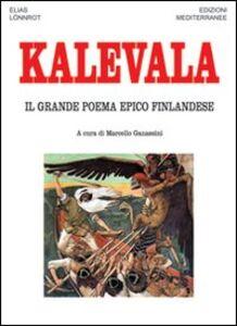 Foto Cover di Kalevala. Il grande poema epico finlandese, Libro di Elias Lönnrot, edito da Edizioni Mediterranee