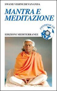 Libro Mantra e meditazione. Con CD Audio Swami Vishnudevananda
