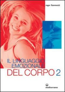 Il linguaggio emozionale del corpo 2 - Roger Fiammetti - copertina