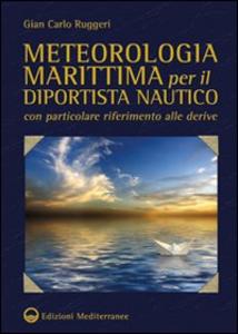 Libro Meteorologia marittima per il diportista nautico con particolare riferimento alle derive G. Carlo Ruggeri