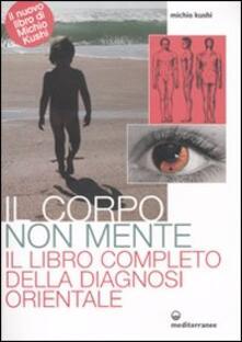 Filippodegasperi.it Il corpo non mente. Il libro completo della diagnosi orientale Image
