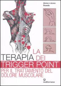Libro La terapia dei trigger point per il trattamento del dolore muscolare Donna Finando , Steven Finando