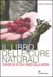 Birrafraitrulli.it Il libro delle cure naturali. Curarsi da sé con i rimedi della natura Image