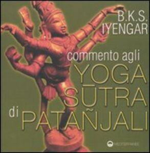 Libro Commento agli yoga sutra di Patanjali B. K. S. Iyengar