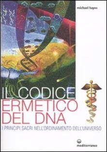 Cocktaillab.it Il codice ermetico del DNA. I principi sacri nell'ordinamento dell'universo Image