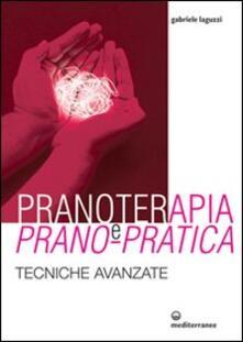Pranoterapia e prano-pratica. Tecniche avanzate.pdf