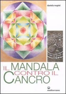 Il mandala contro il cancro - Daniela Respini - copertina