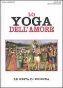 Libro Lo yoga dell'amore. Le gesta di Krishna Jean L. Herbert