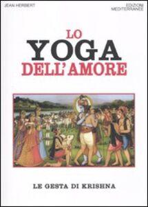 Foto Cover di Lo yoga dell'amore. Le gesta di Krishna, Libro di Jean L. Herbert, edito da Edizioni Mediterranee