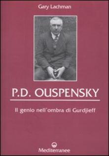 P. D. Ouspensky. Il genio nellombra di Gurdjieff.pdf