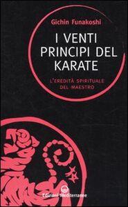Libro I venti principi del karate. L'eredità spirituale del Maestro Gichin Funakoshi