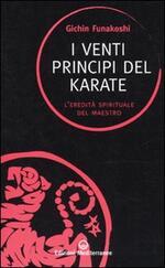 I venti principi del karate. L'eredità spirituale del Maestro