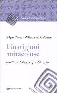 Guarigioni miracolose con l'uso delle energie del corpo
