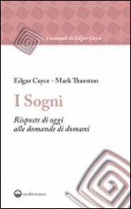 Foto Cover di I sogni. Risposte di oggi alle domande di domani, Libro di Edgar Cayce,Mark Thurston, edito da Edizioni Mediterranee