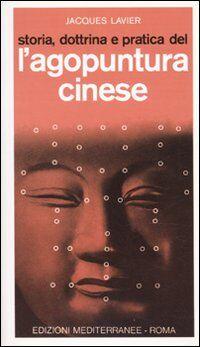 Storia, dottrina e pratica dell'agopuntura cinese