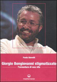 Giorgio Bongiovanni stigmatizzato. L'avventura di una vita