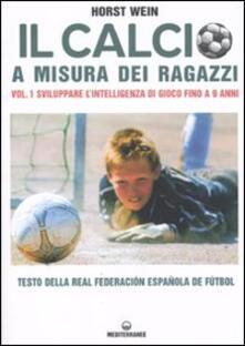 Fondazionesergioperlamusica.it Il calcio a misura dei ragazzi. Testo della Real Federacion Española de futbol. Vol. 1: Sviluppare l'intelligenza di gioco fino a 9 anni. Image