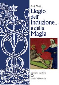 Libro Elogio dell'induzione... e della magia Paolo Maggi