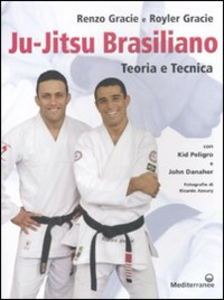 Libro Ju-jitsu brasiliano. Teoria e tecnica Renzo Gracie , Royler Gracie