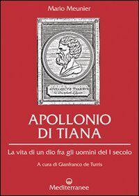 Apollonio di Tiana. La vita di un dio fra gli uomini del I secolo