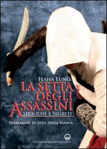 Libro La setta degli assassini. Tecniche e segreti Haha Lung
