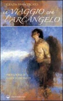 In viaggio con l'arcangelo - Grazia Francescato - copertina