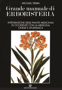 Libro Grande manuale di erboristeria. Vol. 1 Michael Tierra
