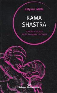 Libro Kama shastra. Ananga Ranga. Arte d'amare indiana Kalyânamalla