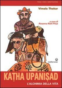 Foto Cover di Katha upanisad. L'alchimia della vita, Libro di Vimala Thakar, edito da Edizioni Mediterranee