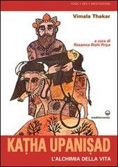 Katha upanisad. L'alchimia della vita