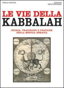 Rallydeicolliscaligeri.it Le vie della Kabbalah. Storia, tradizioni e pratiche della mistica ebraica Image