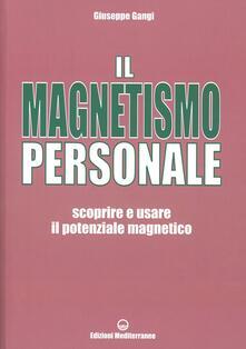 Il magnetismo personale. Scoprire e usare il potenziale magnetico.pdf