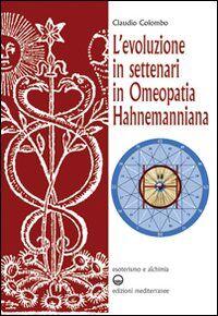L' evoluzione in settenari in omeopatia hahnemanniana. Esoterismo e alchimia