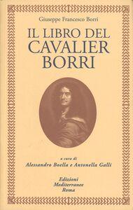 Libro Il libro del cavaliere Borri Giuseppe F. Borri