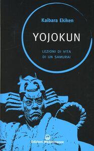 Foto Cover di Yojokun. Lezioni di vita di un samurai, Libro di Ekiken Kaibara, edito da Edizioni Mediterranee
