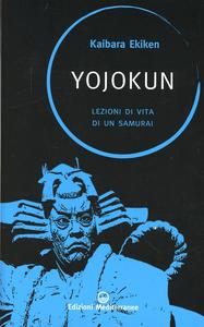 Libro Yojokun. Lezioni di vita di un samurai Ekiken Kaibara