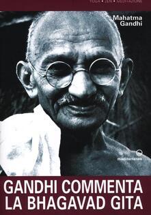 Gandhi commenta la Bhagavad Gita - Mohandas Karamchand Gandhi - copertina