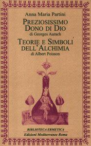 Libro Preziosissimo dono di Dio-Teorie e simboli dell'alchimia Anna M. Partini , Georges Aurach , Albert Poisson