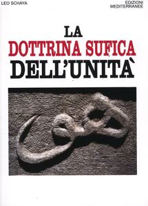 Foto Cover di La dottrina sufica dell'unità, Libro di Leo Schaya, edito da Edizioni Mediterranee
