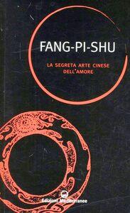 Foto Cover di La segreta arte cinese dell'amore, Libro di Fang Pi Shu, edito da Edizioni Mediterranee