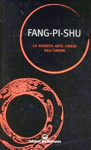 Libro La segreta arte cinese dell'amore Fang Pi Shu