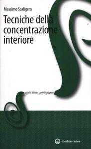 Libro Tecniche della concentrazione interiore Massimo Scaligero