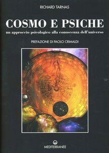 Libro Cosmo e psiche. Un approccio psicologico alla conoscenza dell'universo Richard Tarnas