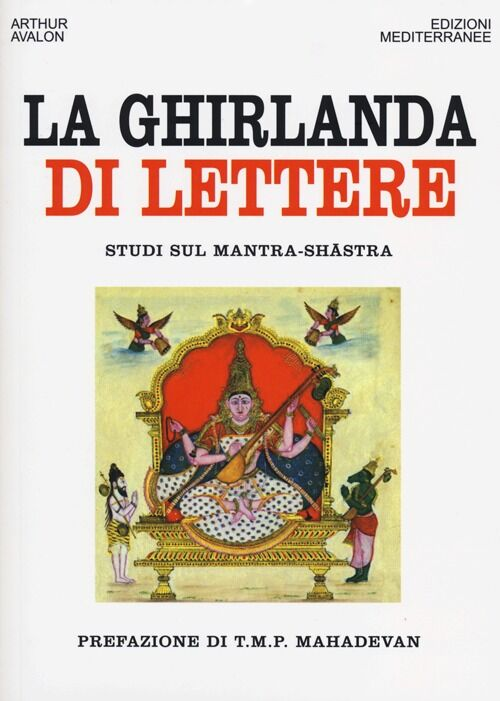 La ghirlanda di lettere. Studi sul Mantra-Shastra