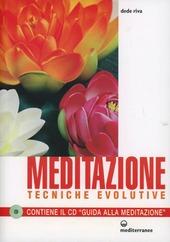 Meditazione. Tecniche evolutive. Con CD Audio