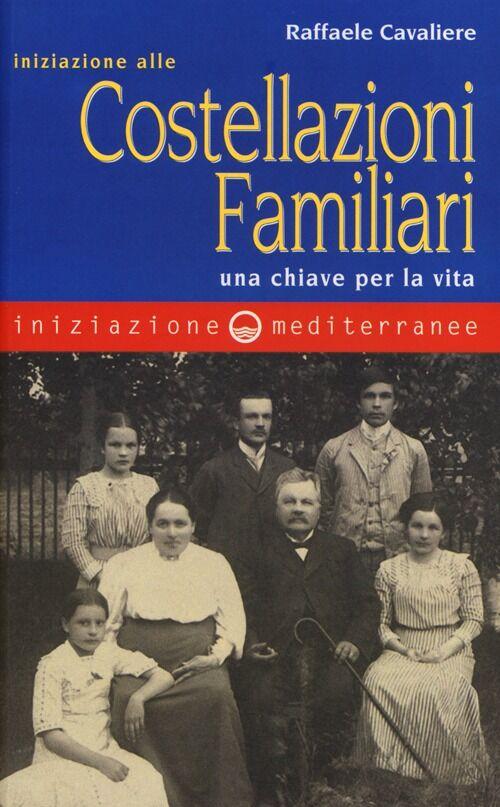 Iniziazione alle costellazioni familiari. Una chiave per la vita