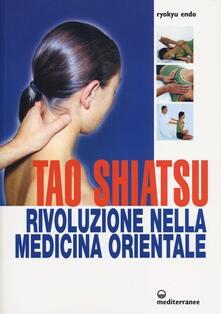 Tao shiatsu. Rivoluzione nella medicina orientale - Ryokyu Endo - copertina