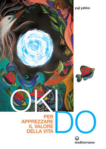 Libro Oki Do. Per apprezzare il valore della vita Yahiro Yuji