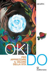 Oki Do. Per apprezzare il valore della vita - Yahiro Yuji - copertina