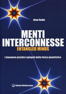 Camfeed.it Menti interconnesse. Entangled minds. I fenomeni psichici spiegati dalla fisica quantistica Image